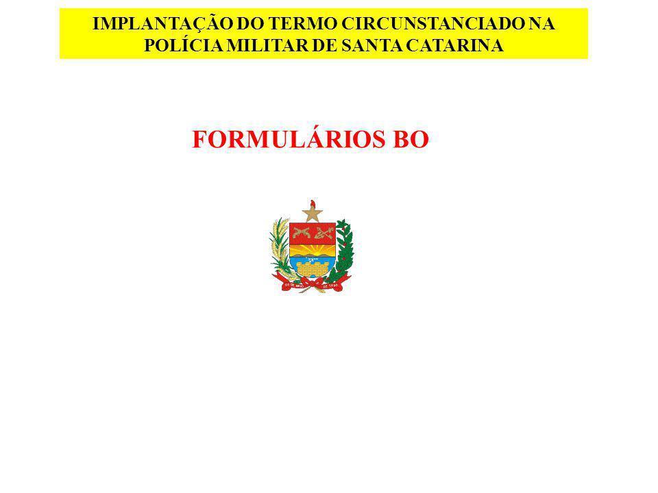 FORMULÁRIOS BO IMPLANTAÇÃO DO TERMO CIRCUNSTANCIADO NA POLÍCIA MILITAR DE SANTA CATARINA