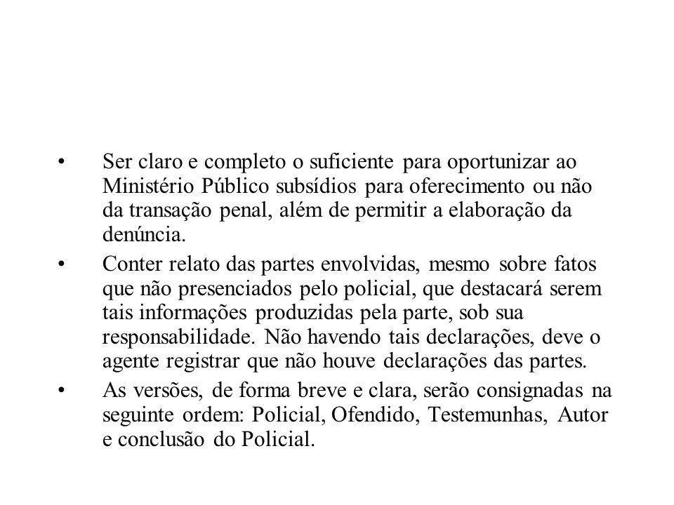 Ser claro e completo o suficiente para oportunizar ao Ministério Público subsídios para oferecimento ou não da transação penal, além de permitir a ela