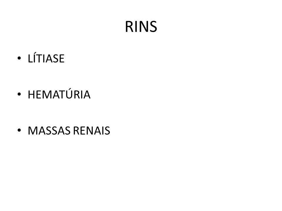 RINS LÍTIASE HEMATÚRIA MASSAS RENAIS