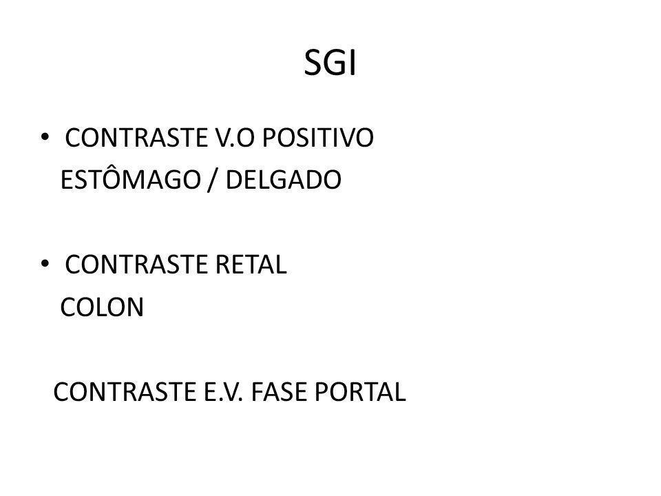 SGI CONTRASTE V.O POSITIVO ESTÔMAGO / DELGADO CONTRASTE RETAL COLON CONTRASTE E.V. FASE PORTAL
