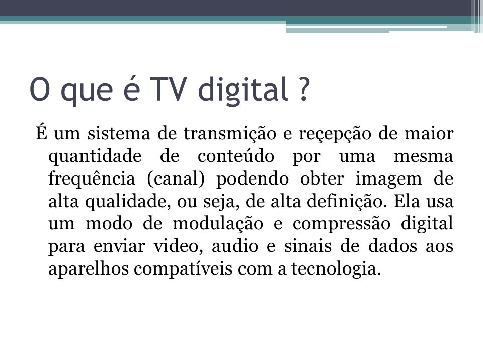 O que é TV digital .