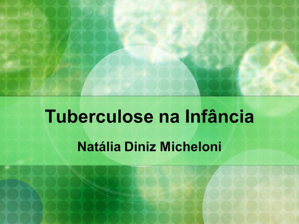 Tuberculose na Infância Natália Diniz Micheloni