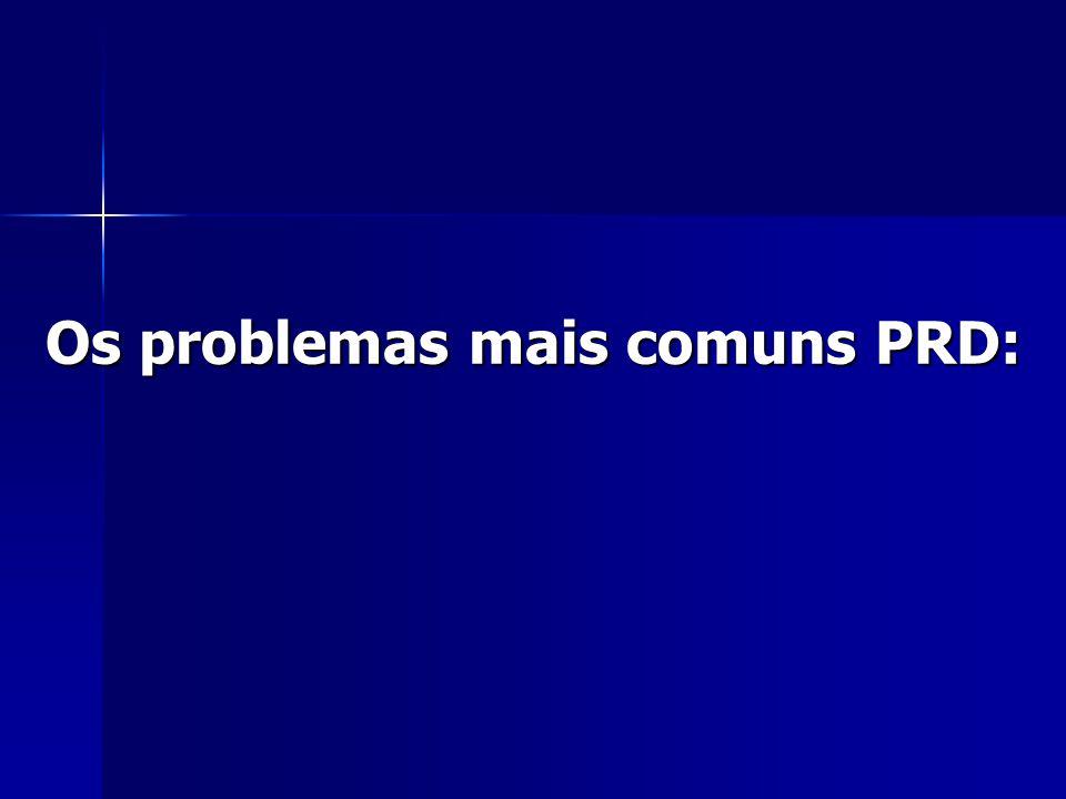 Os problemas mais comuns PRD: