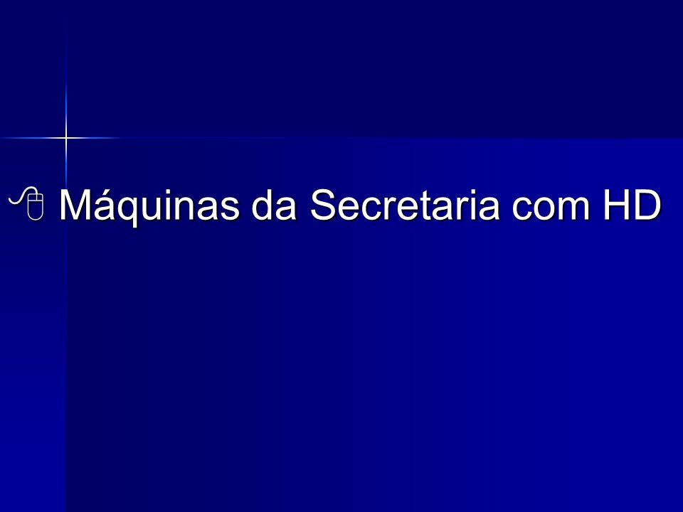  Máquinas da Secretaria com HD