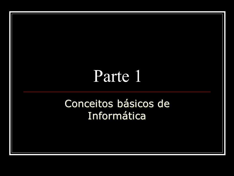 Parte 1 Conceitos básicos de Informática