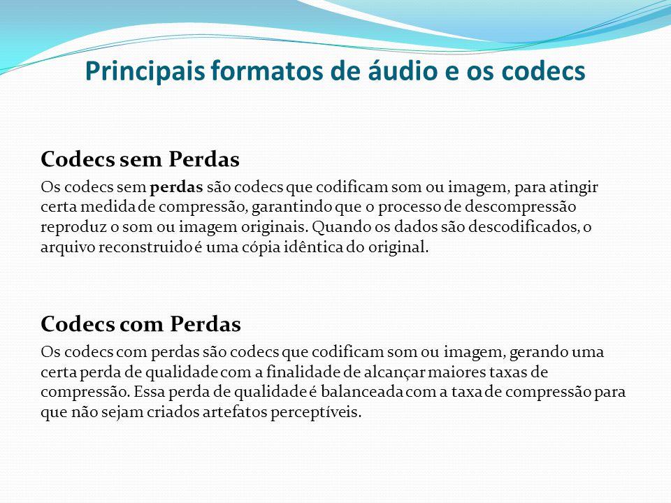 Principais formatos de áudio e os codecs (Cont) Taxa de Bits As taxas de bits podem ser divididas em três categorias principais: CBR (constant bitrate) O codec utiliza uma taxa de bits constante em todo a duração do arquivo.