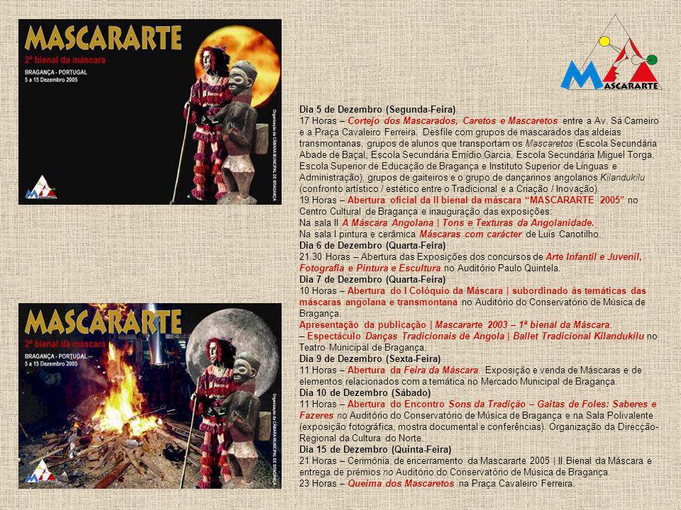 Dia 5 de Dezembro (Segunda-Feira) 17 Horas – Cortejo dos Mascarados, Caretos e Mascaretos entre a Av.