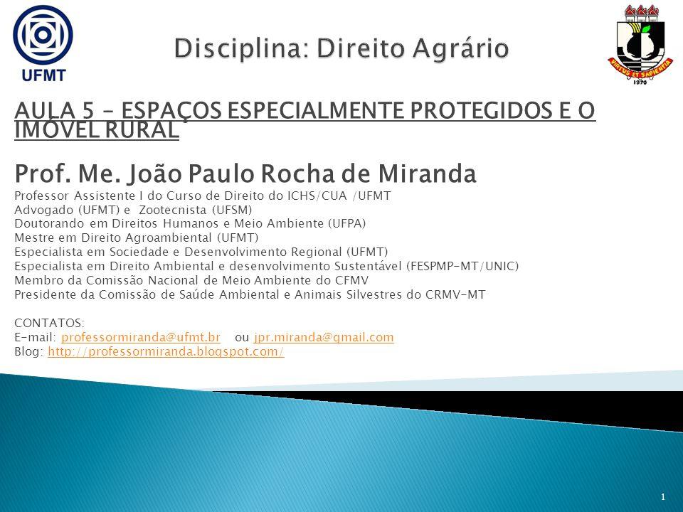 AULA 5 – ESPAÇOS ESPECIALMENTE PROTEGIDOS E O IMÓVEL RURAL Prof.