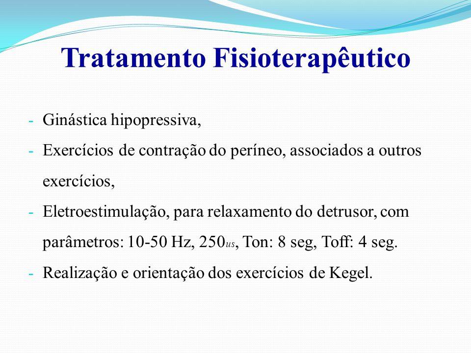 Tratamento Fisioterapêutico - Ginástica hipopressiva, - Exercícios de contração do períneo, associados a outros exercícios, - Eletroestimulação, para