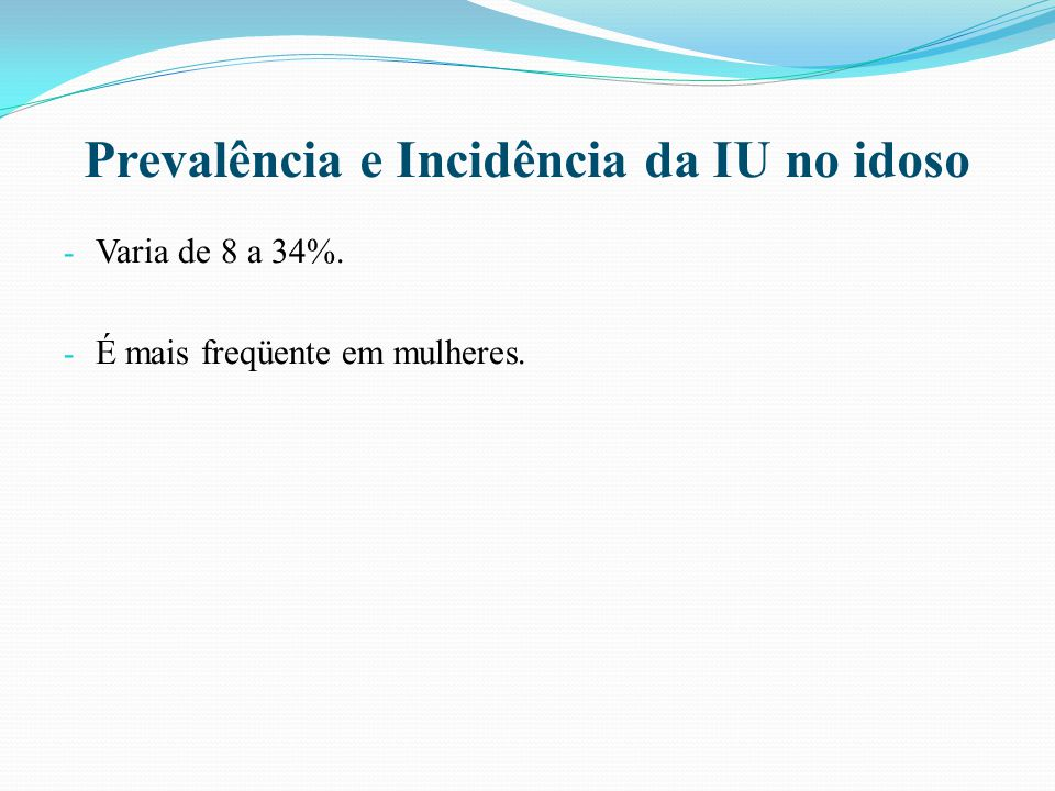 IU transitória - Caracterizada pela perda involuntária de urina, precipitada por insulto psicológico, medicamentoso ou orgânico, que cessa ou melhora após o controle do fator desencadeante.
