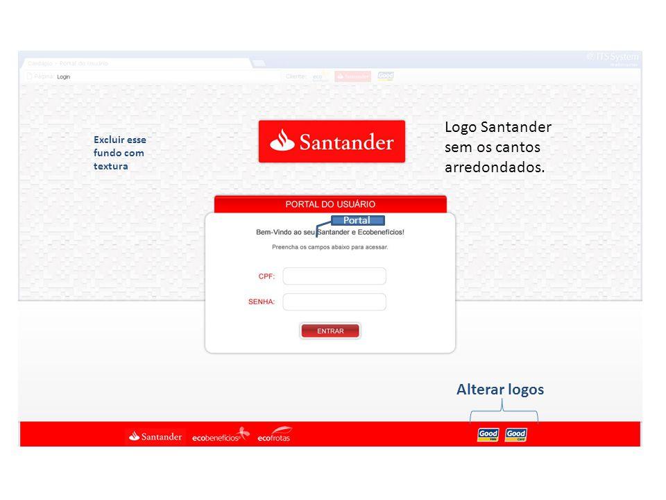 Portal Alterar logos Excluir esse fundo com textura Logo Santander sem os cantos arredondados.
