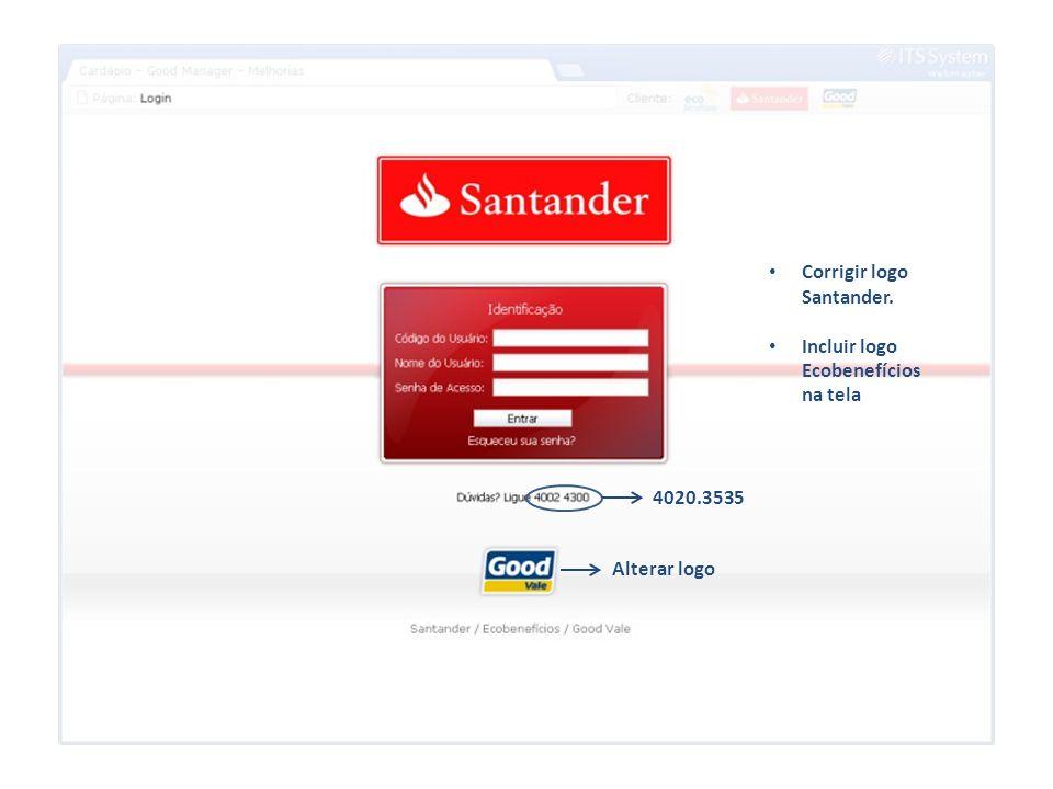 minúscula Fundo não deve ser assim igual ao Santander, deve seguir a nossa linha visual