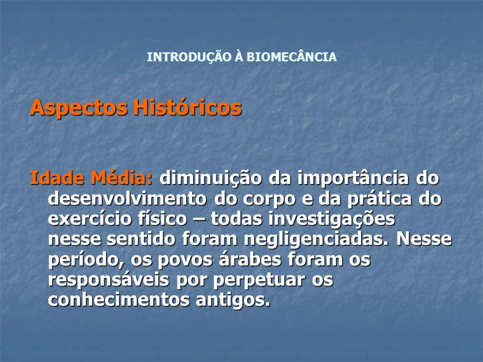 Aspectos Históricos Idade Média:diminuição da importância do desenvolvimento do corpo e da prática do exercício físico – todas investigações nesse sentido foram negligenciadas.