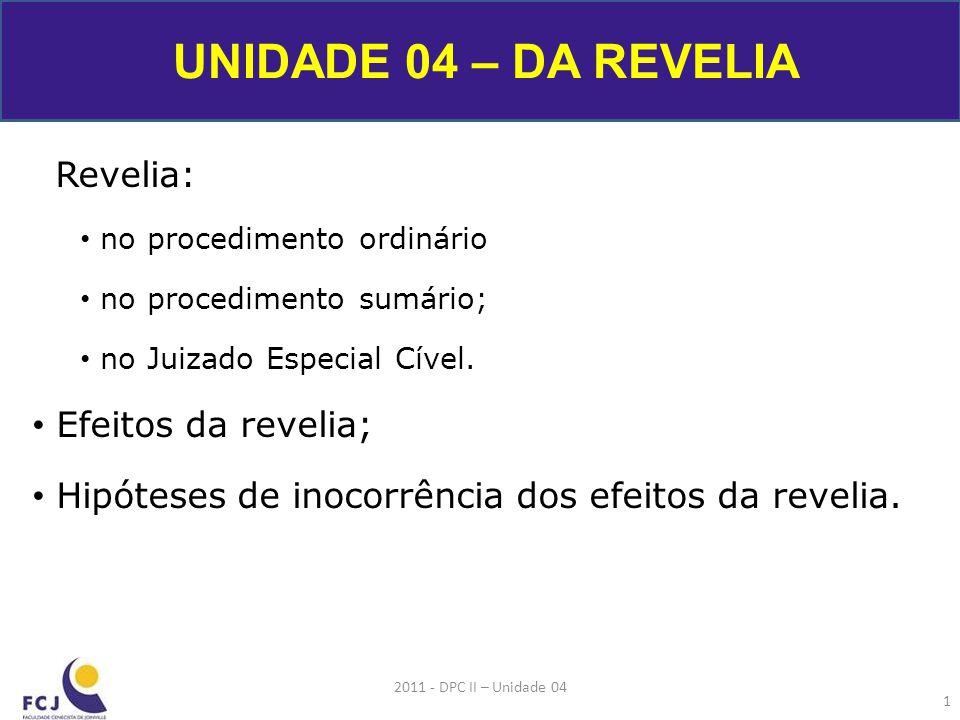 Revelia: no procedimento ordinário no procedimento sumário; no Juizado Especial Cível.