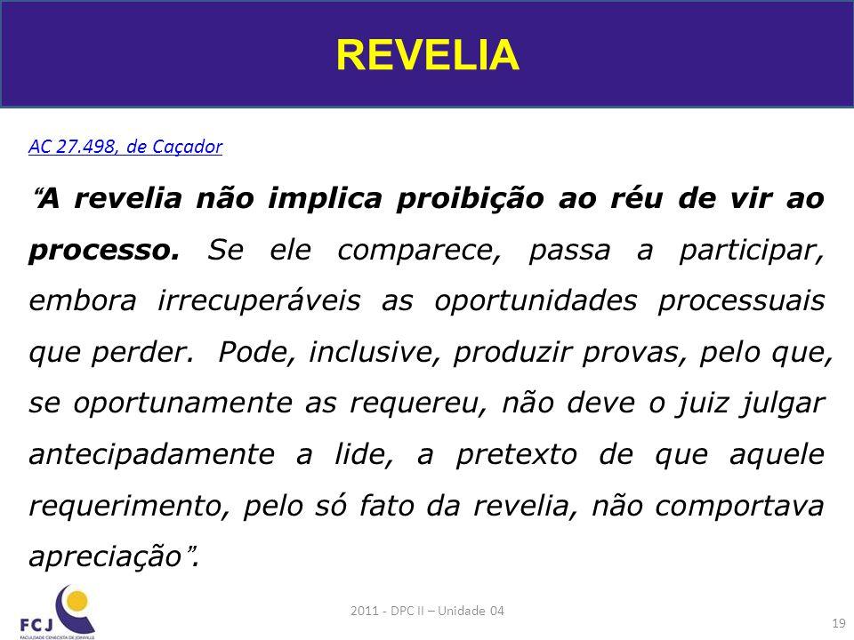 AC 27.498, de Caçador A revelia não implica proibição ao réu de vir ao processo.