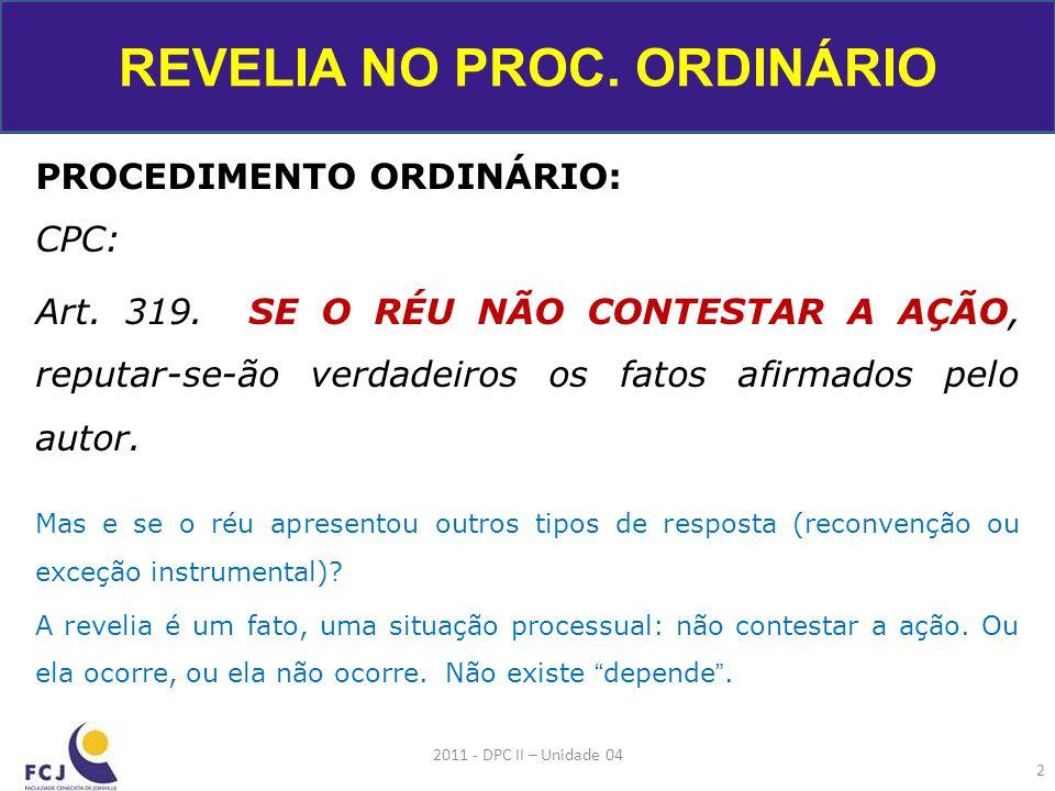 OUTROS CASOS DE NÃO OCORRÊNCIA DOS EFEITOS DA REVELIA: CPC: Art.