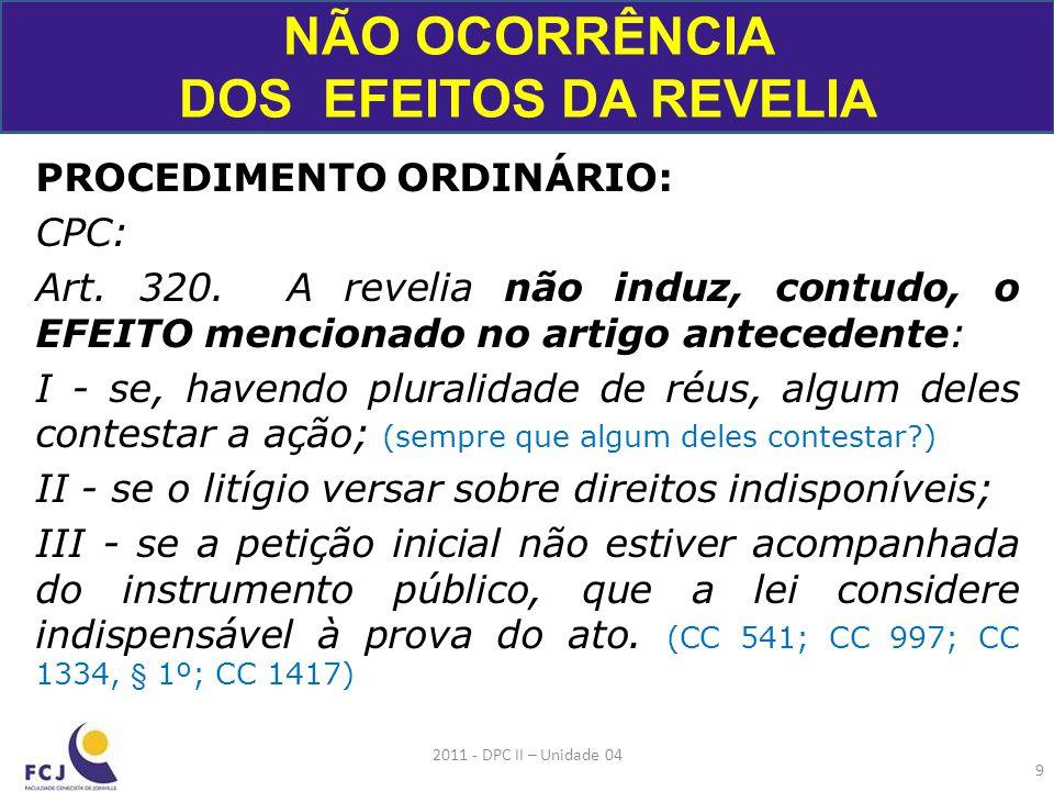 AC 2003.006316-1, da Capital A ação de paternidade, por versar sobre direitos indisponíveis, não sofre o efeito da revelia previsto no art.