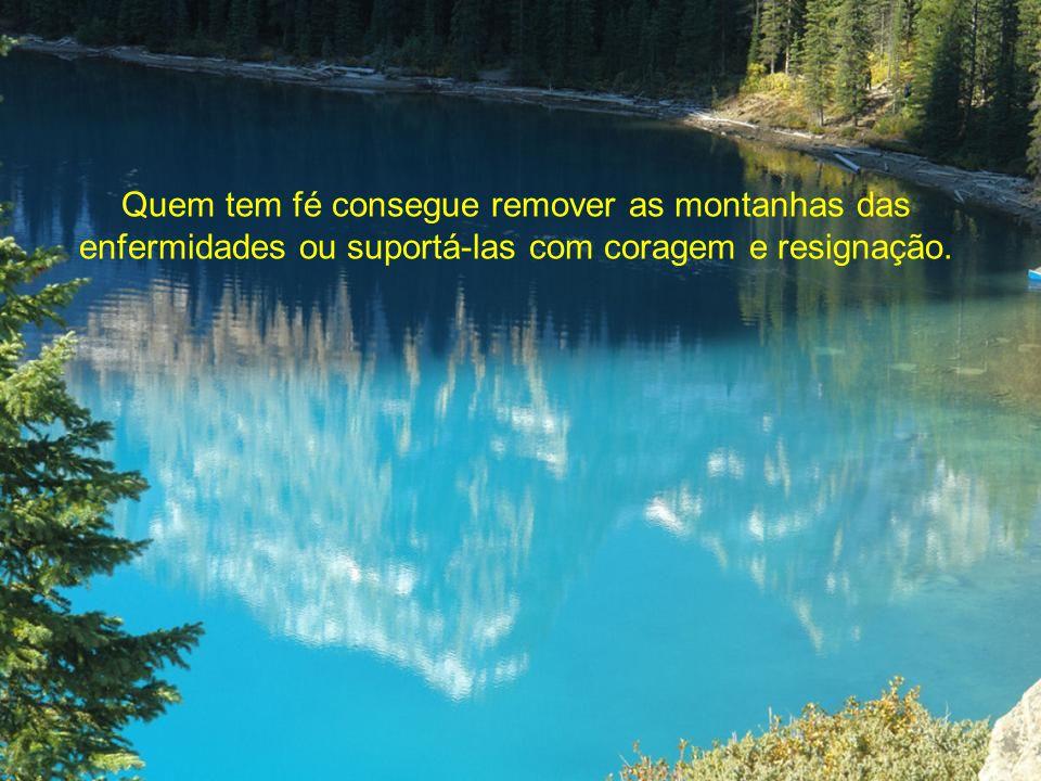 Jesus falou que a fé é capaz de remover montanhas.
