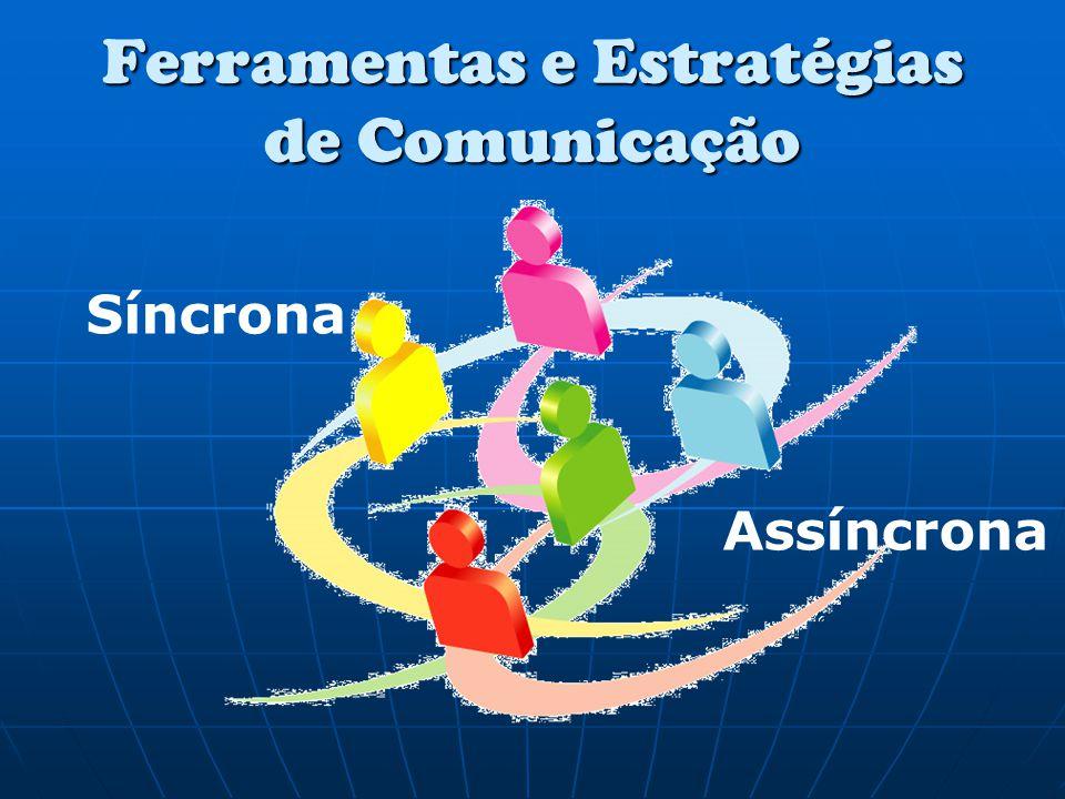 Ferramentas e Estratégias de Comunicação Síncrona Assíncrona