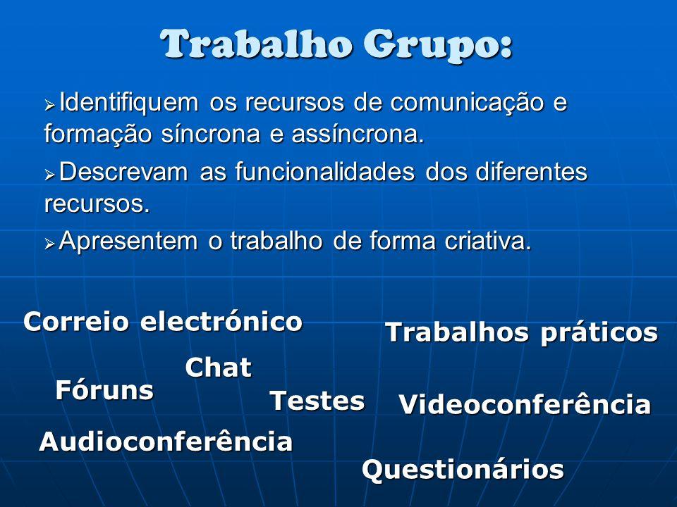  Identifiquem os recursos de comunicação e formação síncrona e assíncrona.  Descrevam as funcionalidades dos diferentes recursos.  Apresentem o tra