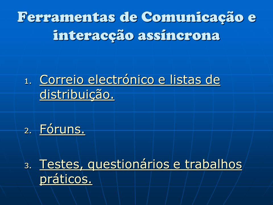 Ferramentas de Comunicação e interacção assíncrona 1. C C oooo rrrr rrrr eeee iiii oooo e e e e llll eeee cccc tttt rrrr óóóó nnnn iiii cccc oooo e e