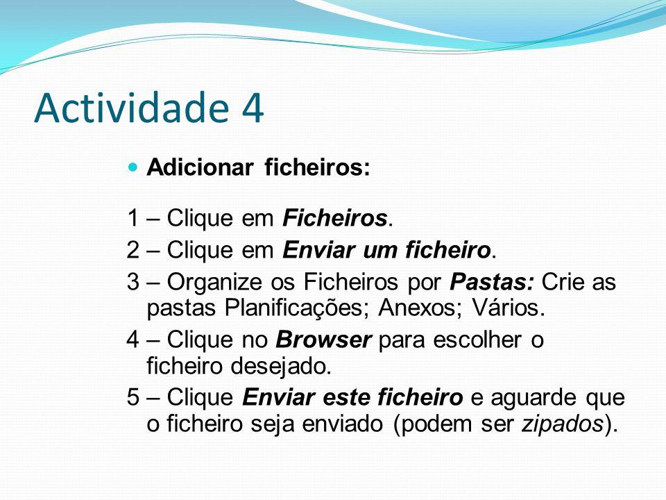 Actividade 4 Adicionar ficheiros: 1 – Clique em Ficheiros.