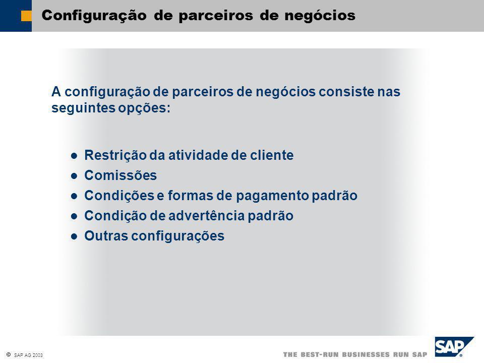 Configuração de parceiros de negócios A configuração de parceiros de negócios consiste nas seguintes opções: Restrição da atividade de cliente Comissões Condições e formas de pagamento padrão Condição de advertência padrão Outras configurações