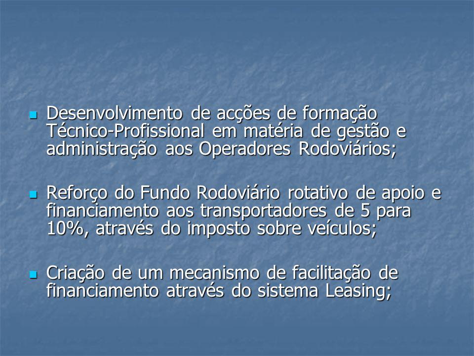 Desenvolvimento de acções de formação Técnico-Profissional em matéria de gestão e administração aos Operadores Rodoviários; Desenvolvimento de acções