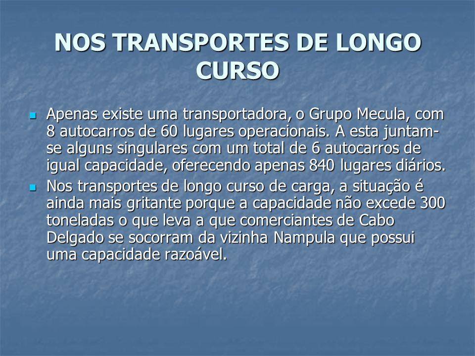 NOS TRANSPORTES DE LONGO CURSO Apenas existe uma transportadora, o Grupo Mecula, com 8 autocarros de 60 lugares operacionais. A esta juntam- se alguns