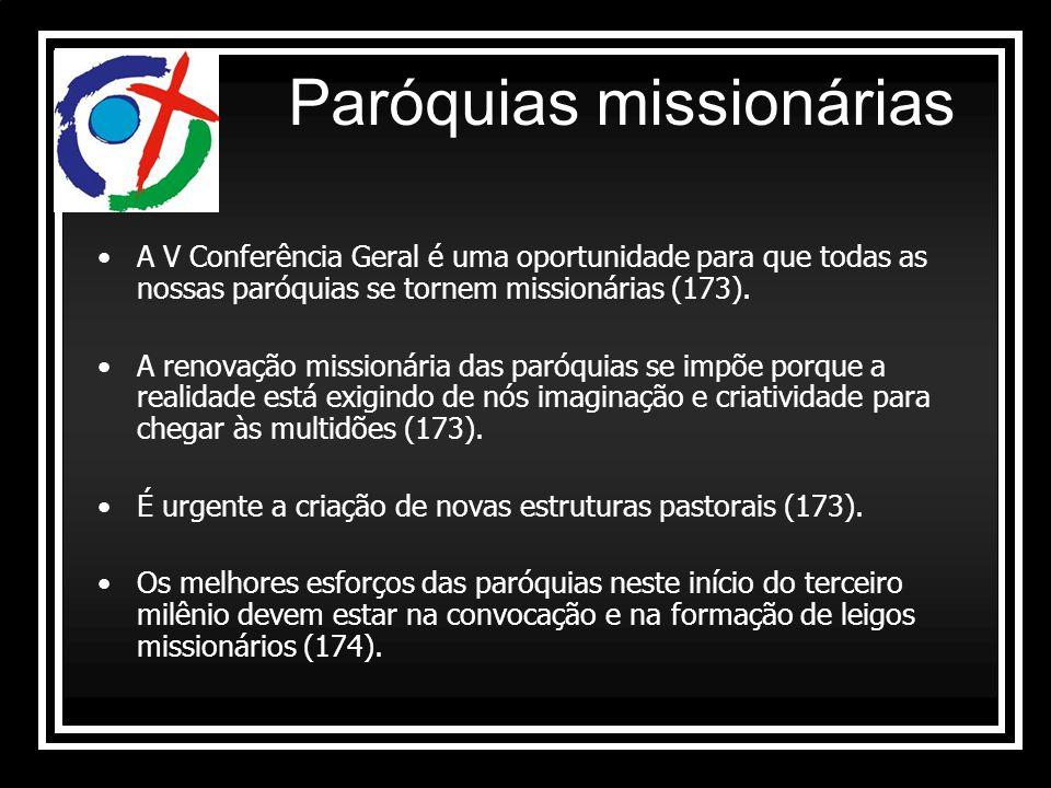 A V Conferência Geral é uma oportunidade para que todas as nossas paróquias se tornem missionárias (173). A renovação missionária das paróquias se imp
