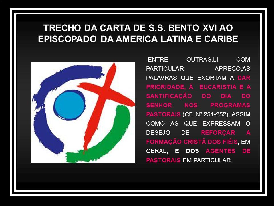 TRECHO DA CARTA DE S.S. BENTO XVI AO EPISCOPADO DA AMERICA LATINA E CARIBE ENTRE OUTRAS,LI COM PARTICULAR APREÇO,AS PALAVRAS QUE EXORTAM A DAR PRIORID