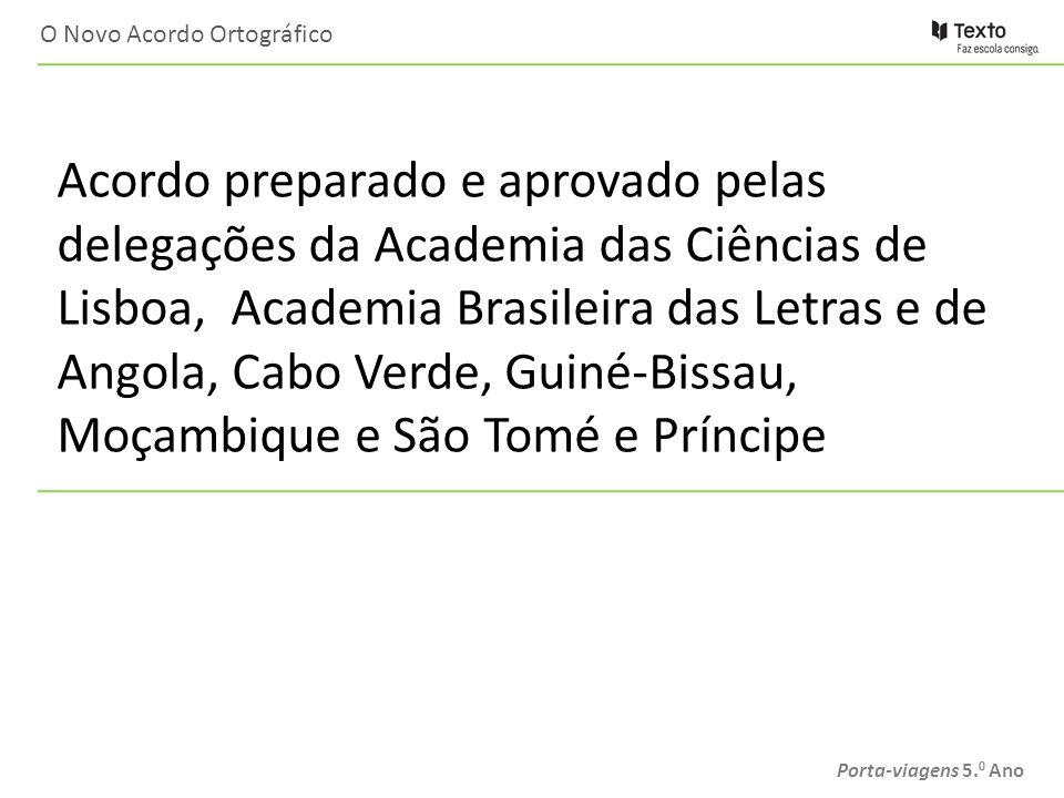 Porta-viagens 5. 0 Ano Acordo preparado e aprovado pelas delegações da Academia das Ciências de Lisboa, Academia Brasileira das Letras e de Angola, Ca