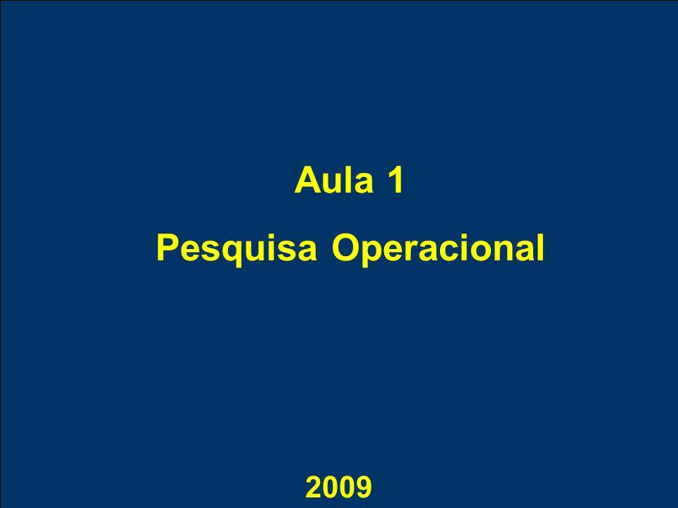 Aula 1 Pesquisa Operacional 2009