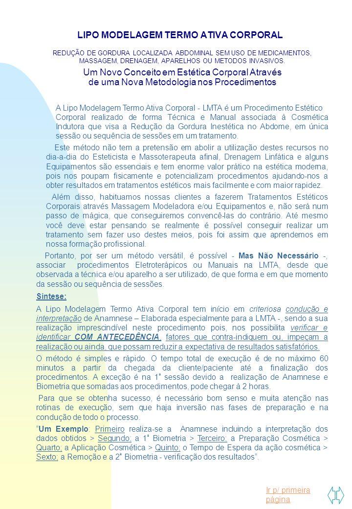 Ir p/ primeira página LIPO MODELAGEM TERMO ATIVA CORPORAL REDUÇÃO DE GORDURA LOCALIZADA ABDOMINAL SEM USO DE MEDICAMENTOS, MASSAGEM, DRENAGEM, APARELH