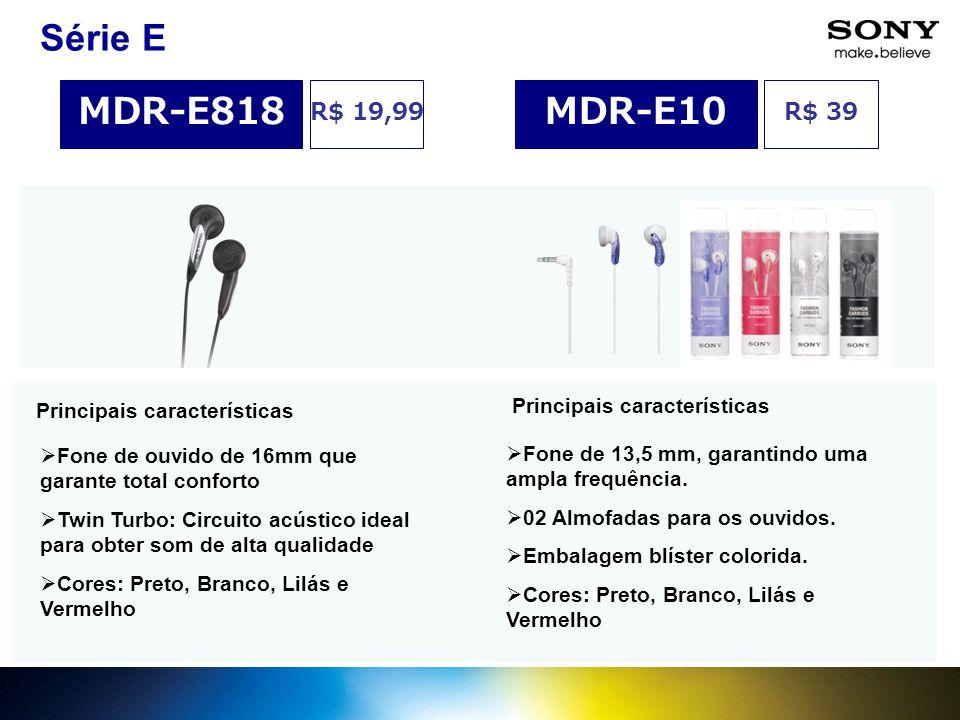 Principais características Série E Principais características  Fone de 13,5 mm, garantindo uma ampla frequência.  02 Almofadas para os ouvidos.  Em