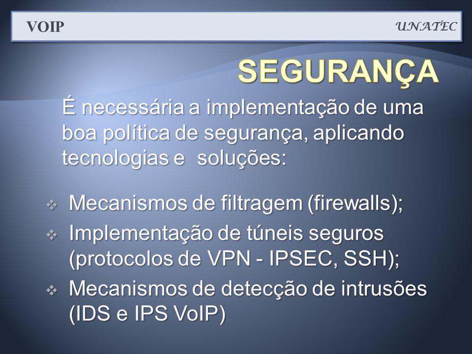 É necessária a implementação de uma boa política de segurança, aplicando tecnologias e soluções:  Mecanismos de filtragem (firewalls);  Implementaçã