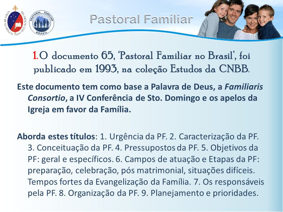 II.Estrutura da Pastoral Familiar II. Estruturas da Pastoral Familiar: 1.