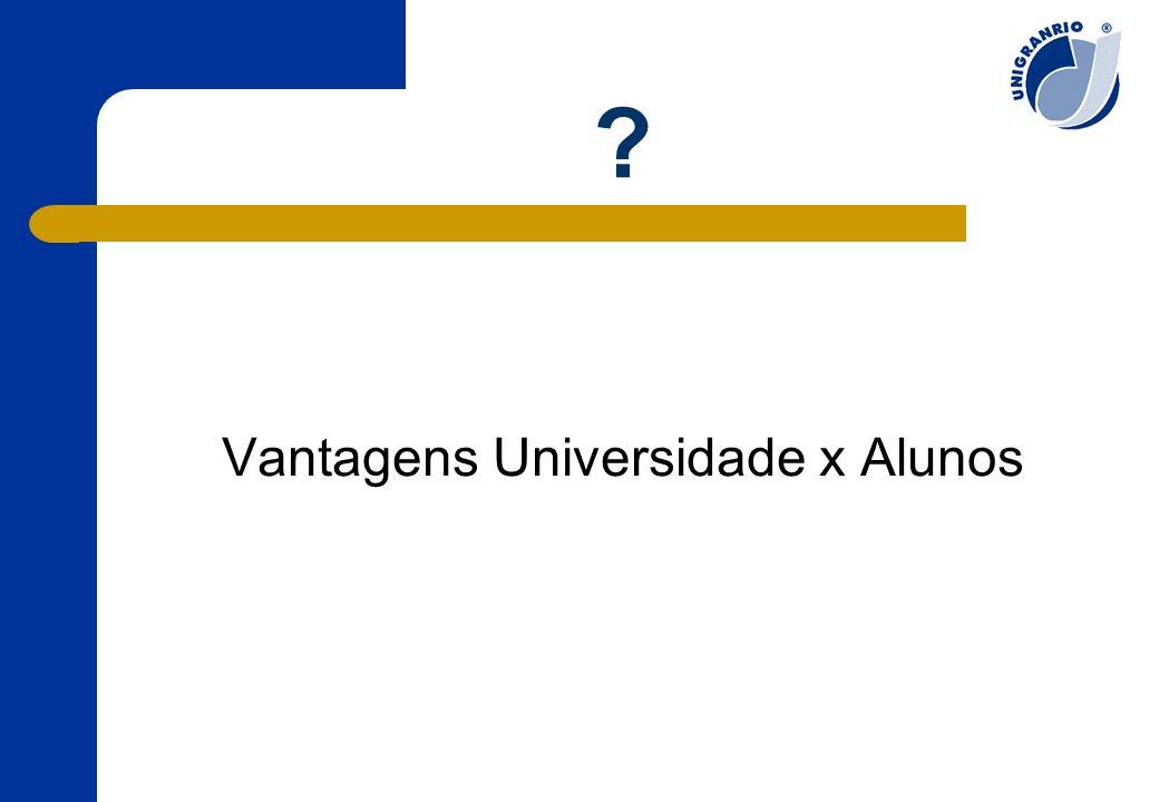 Vantagens Universidade x Alunos
