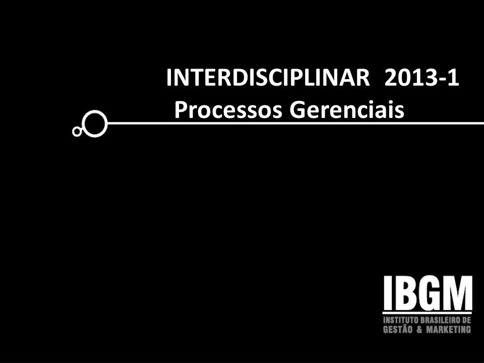 INTERDISCIPLINAR 2013-1 Processos Gerenciais