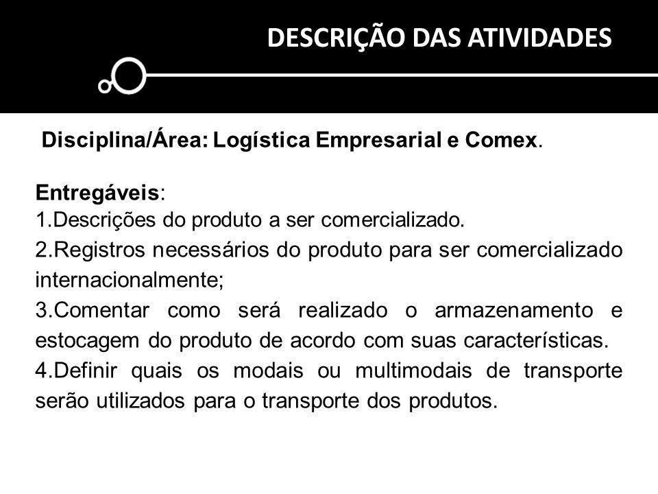 Proporcionar uma visão holística dos processos logísticos, apresentar e enfatizar as operações logísticas dentro da cadeia de abastecimento. Disciplin