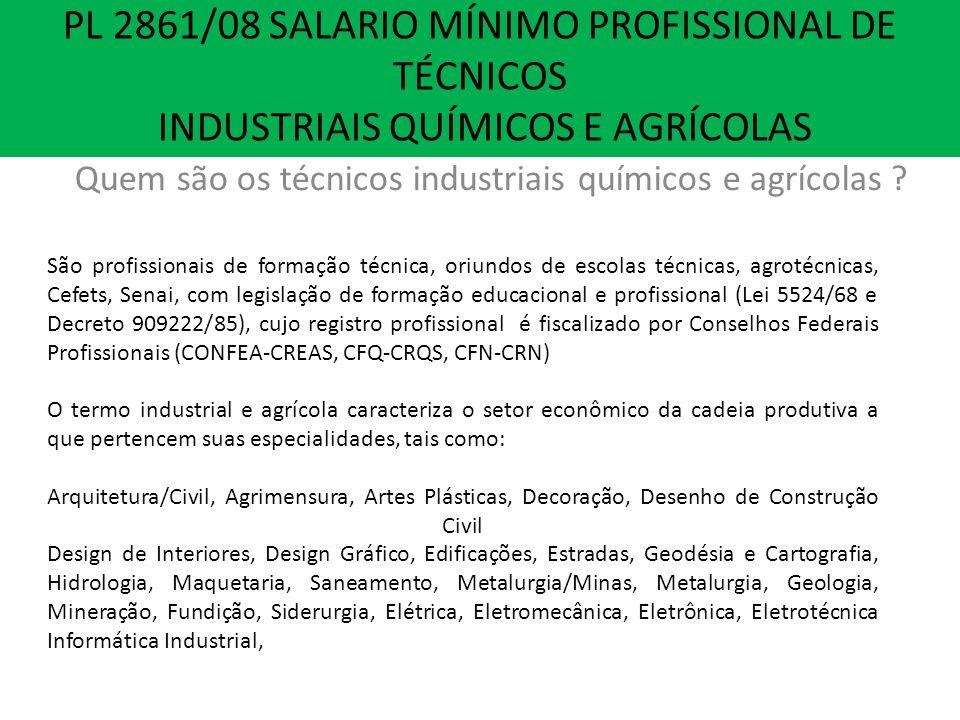 PL 2861/08 SALARIO MÍNIMO PROFISSIONAL DE TÉCNICOS INDUSTRIAIS QUÍMICOS E AGRÍCOLAS Quem são os técnicos industriais químicos e agrícolas .
