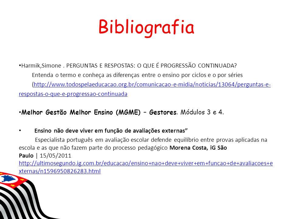 Bibliografia Harmik,Simone.PERGUNTAS E RESPOSTAS: O QUE É PROGRESSÃO CONTINUADA.