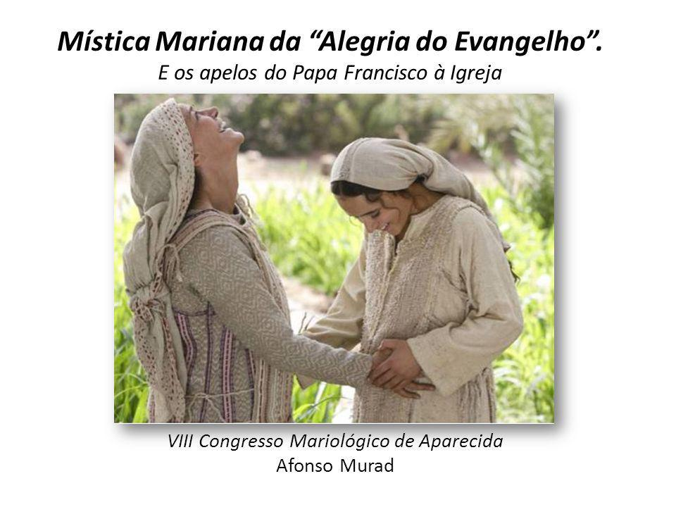 Mística Mariana da Alegria do Evangelho .
