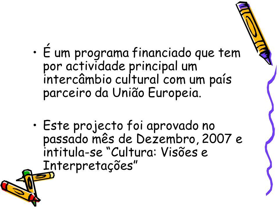 É um programa financiado que tem por actividade principal um intercâmbio cultural com um país parceiro da União Europeia. Este projecto foi aprovado n