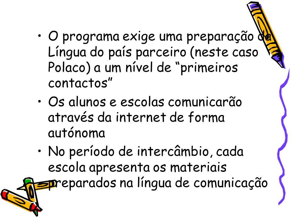 """O programa exige uma preparação da Língua do país parceiro (neste caso Polaco) a um nível de """"primeiros contactos"""" Os alunos e escolas comunicarão atr"""