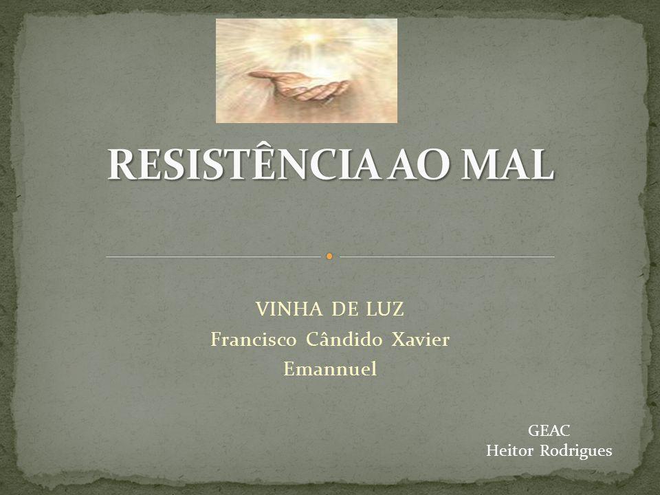 VINHA DE LUZ Francisco Cândido Xavier Emannuel GEAC Heitor Rodrigues