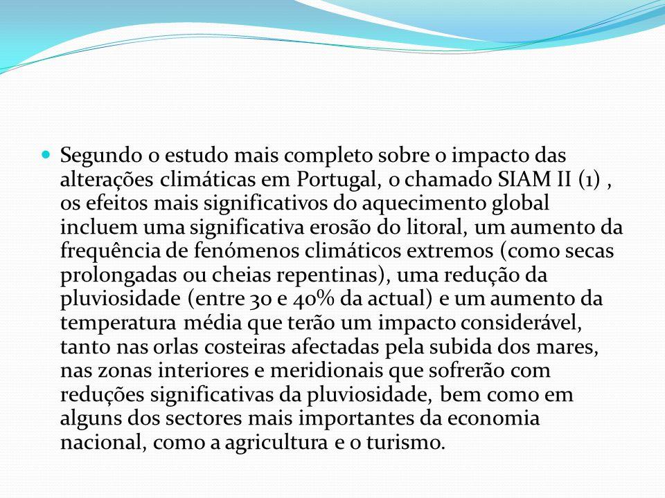 Segundo o estudo mais completo sobre o impacto das alterações climáticas em Portugal, o chamado SIAM II (1), os efeitos mais significativos do aquecim