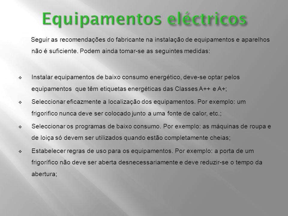 Seguir as recomendações do fabricante na instalação de equipamentos e aparelhos não é suficiente. Podem ainda tomar-se as seguintes medidas:  Instala
