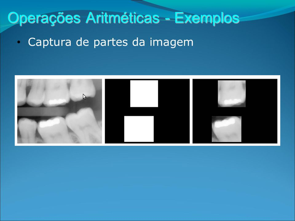 Operações Aritméticas - Exemplos Captura de partes da imagem