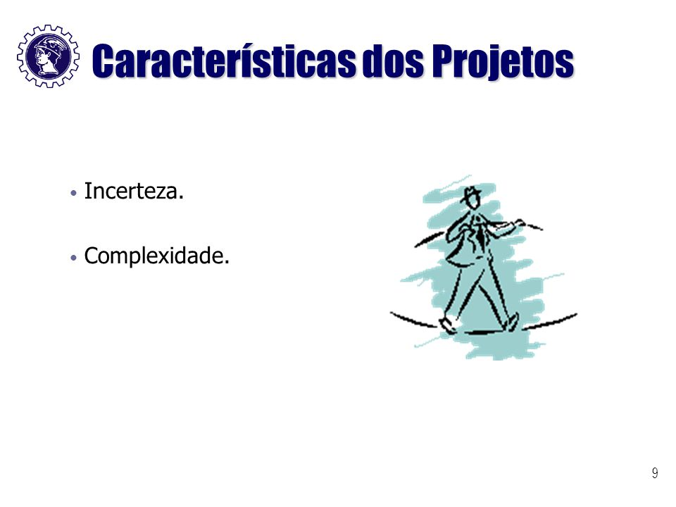 10 Projeto e Operações Continuadas Projeto Nova Rotina Encerramento do Projeto